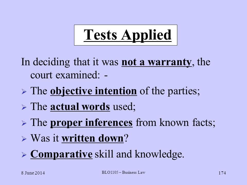 Tests Applied In deciding that it was not a warranty, the court examined: - The objective intention of the parties;