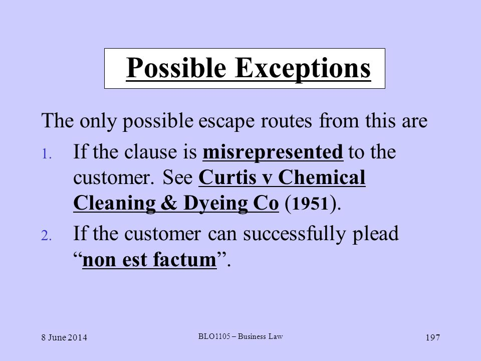 Possible Exceptions The only possible escape routes from this are