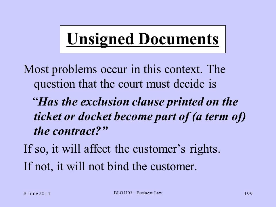 Unsigned Documents Most problems occur in this context. The question that the court must decide is.