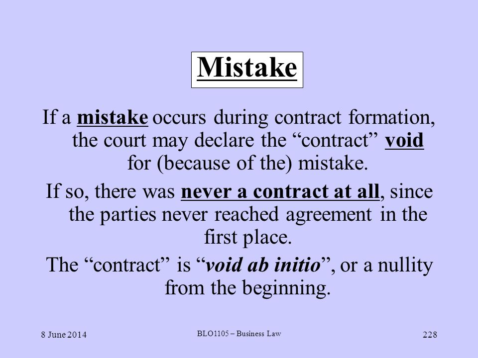 The contract is void ab initio , or a nullity from the beginning.