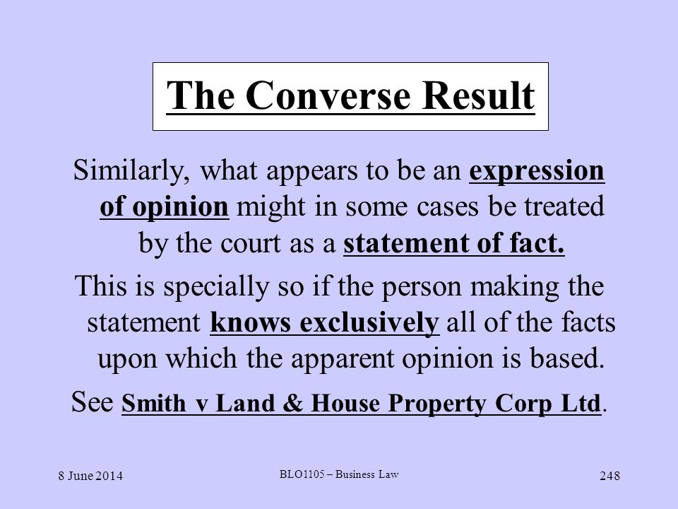 See Smith v Land & House Property Corp Ltd.