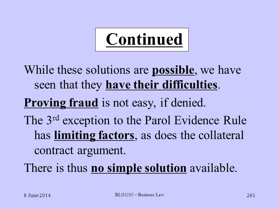 Continued While these solutions are possible, we have seen that they have their difficulties. Proving fraud is not easy, if denied.