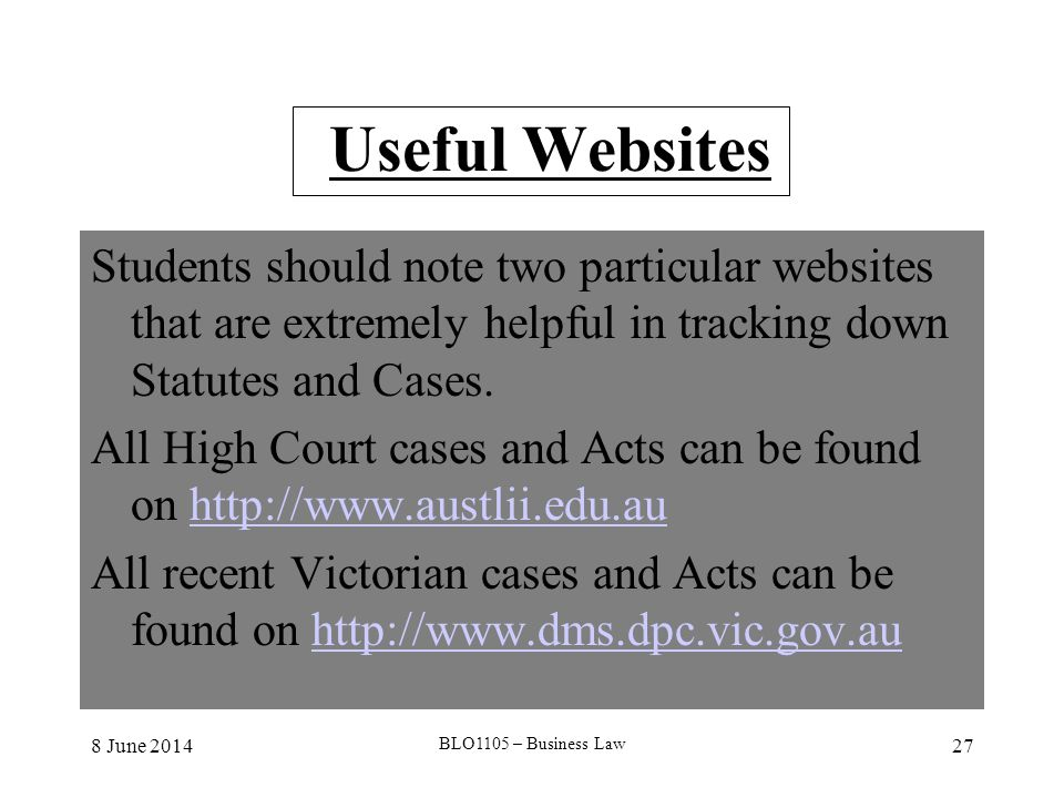 Useful Websites Students should note two particular websites that are extremely helpful in tracking down Statutes and Cases.