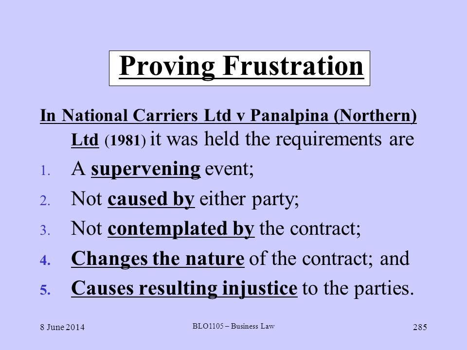 Proving Frustration A supervening event; Not caused by either party;