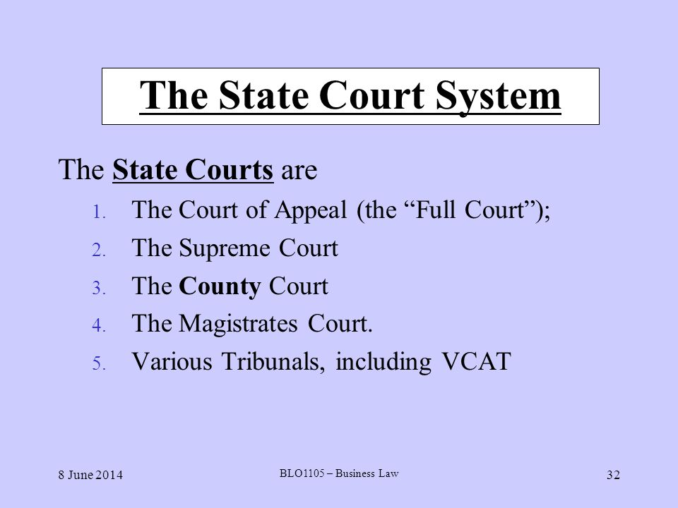 The State Court System The State Courts are