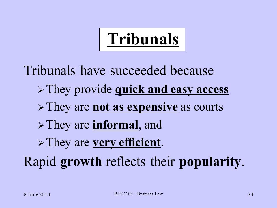 Tribunals Tribunals have succeeded because