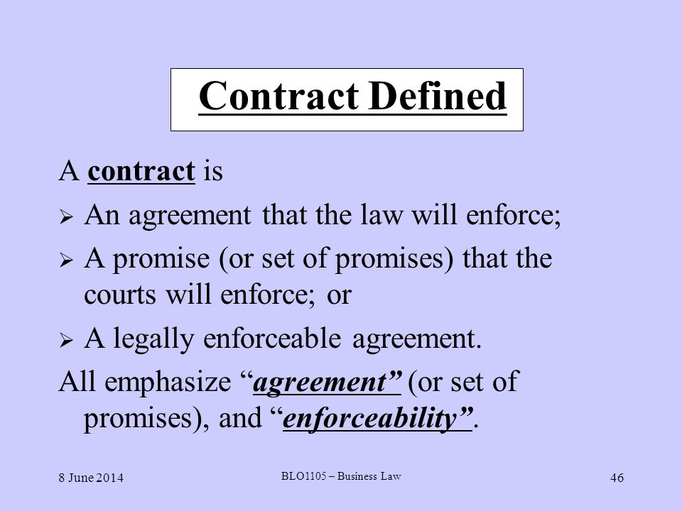 Contract Defined A contract is An agreement that the law will enforce;