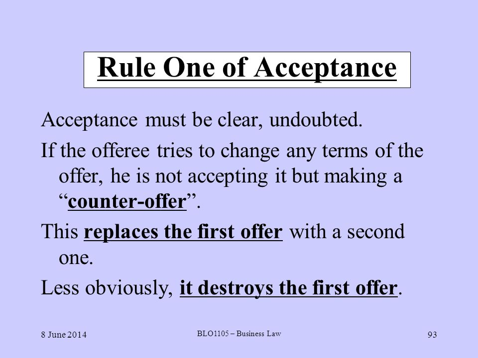Rule One of Acceptance Acceptance must be clear, undoubted.