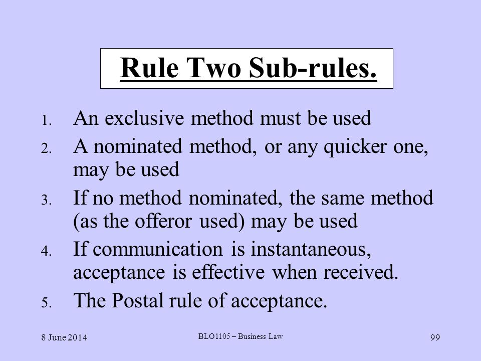 Rule Two Sub-rules. An exclusive method must be used