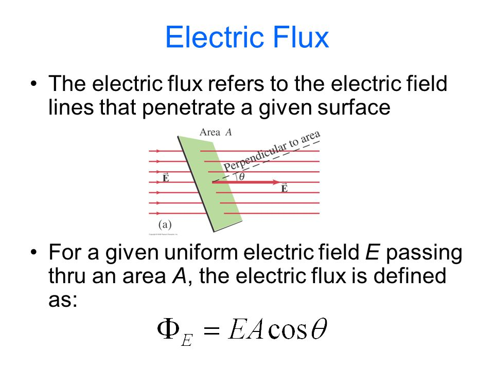 Electric Flux The electric flux refers to the electric field lines that penetrate a given surface.