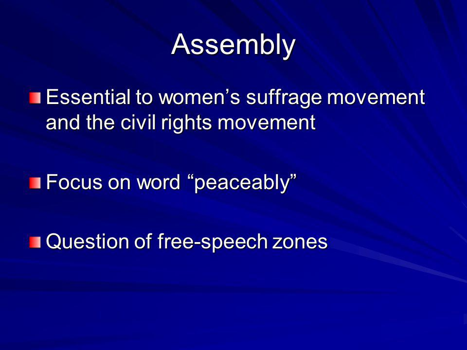 Assembly Essential to women's suffrage movement and the civil rights movement. Focus on word peaceably