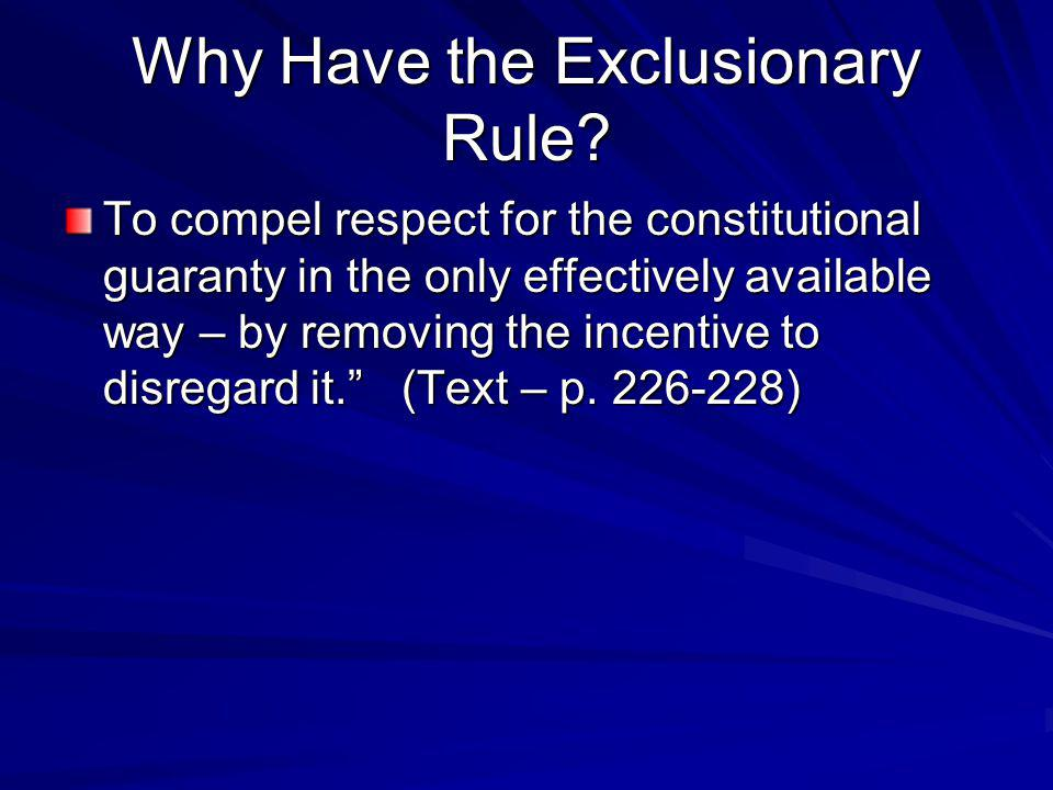 Why Have the Exclusionary Rule