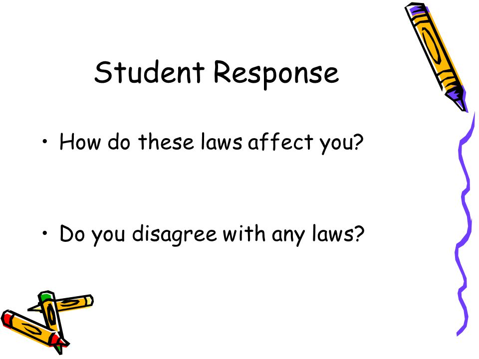 Student Response How do these laws affect you