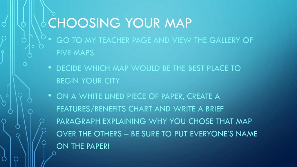CHOOSING YOUR MAP Go to my teacher page and view the gallery