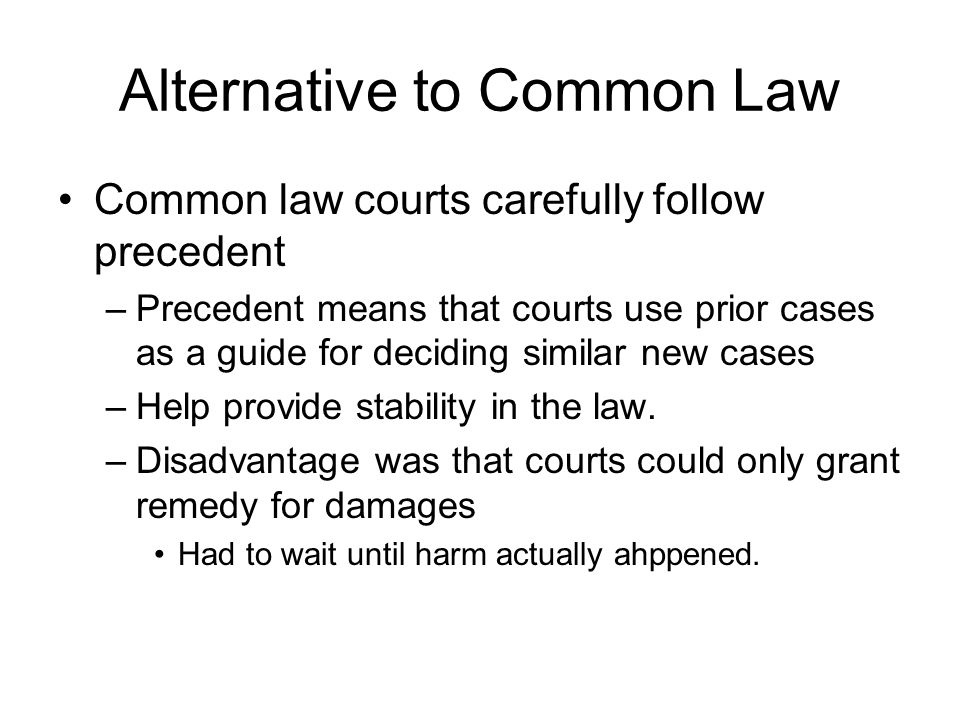Alternative to Common Law
