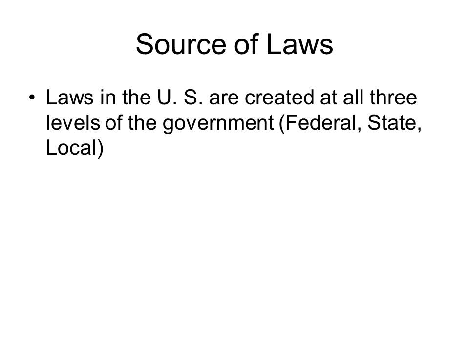 Source of Laws Laws in the U. S.