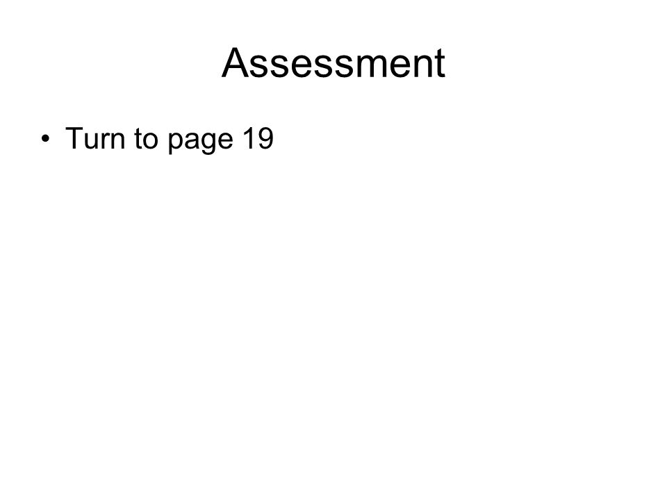 Assessment Turn to page 19