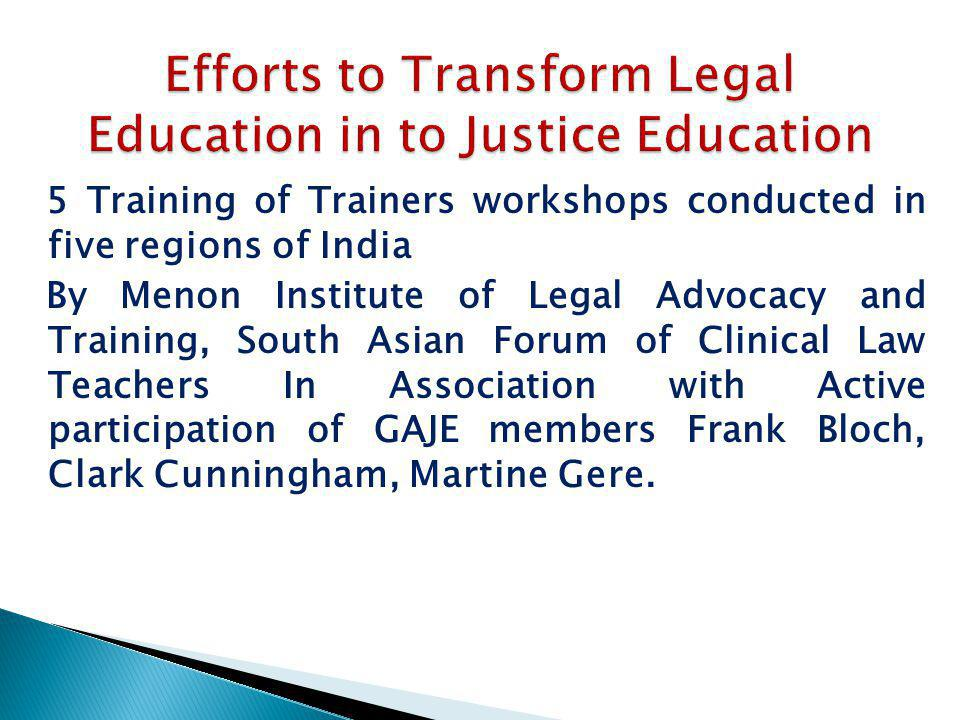 Efforts to Transform Legal Education in to Justice Education