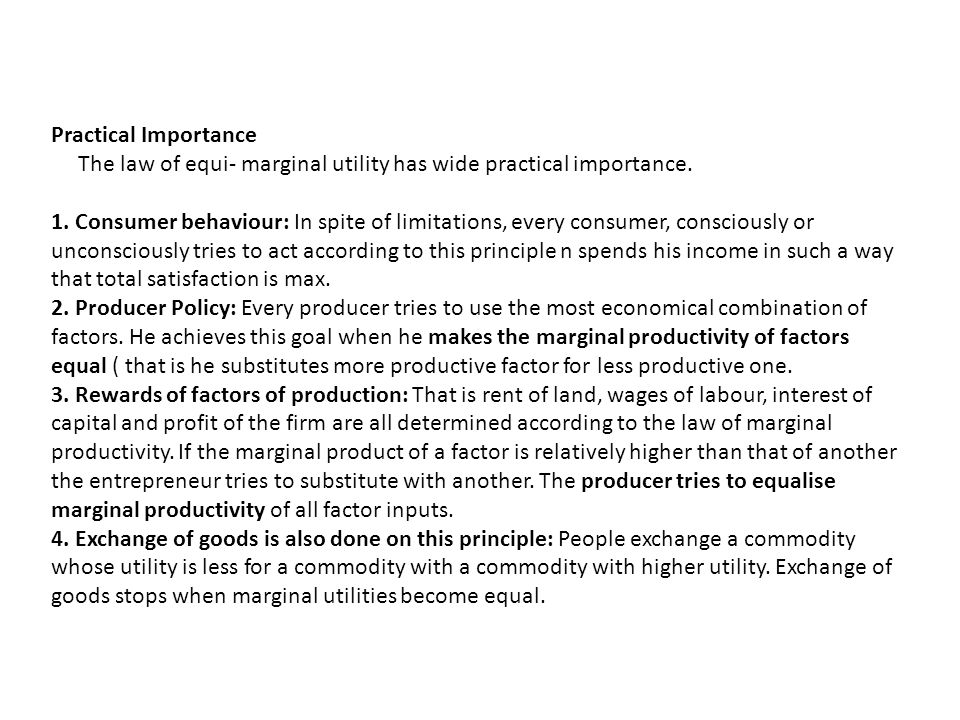 Practical Importance The law of equi- marginal utility has wide practical importance.