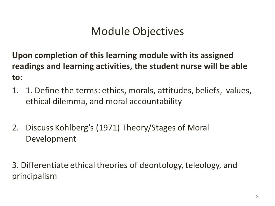 Module Objectives Upon completion of this learning module with its assigned readings and learning activities, the student nurse will be able to: