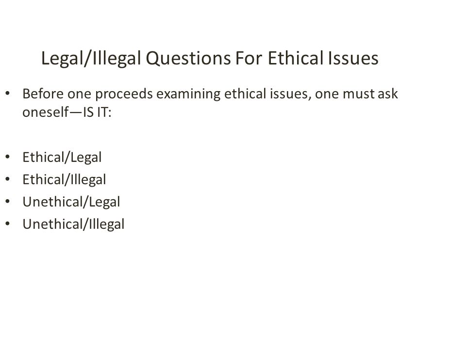 Legal/Illegal Questions For Ethical Issues