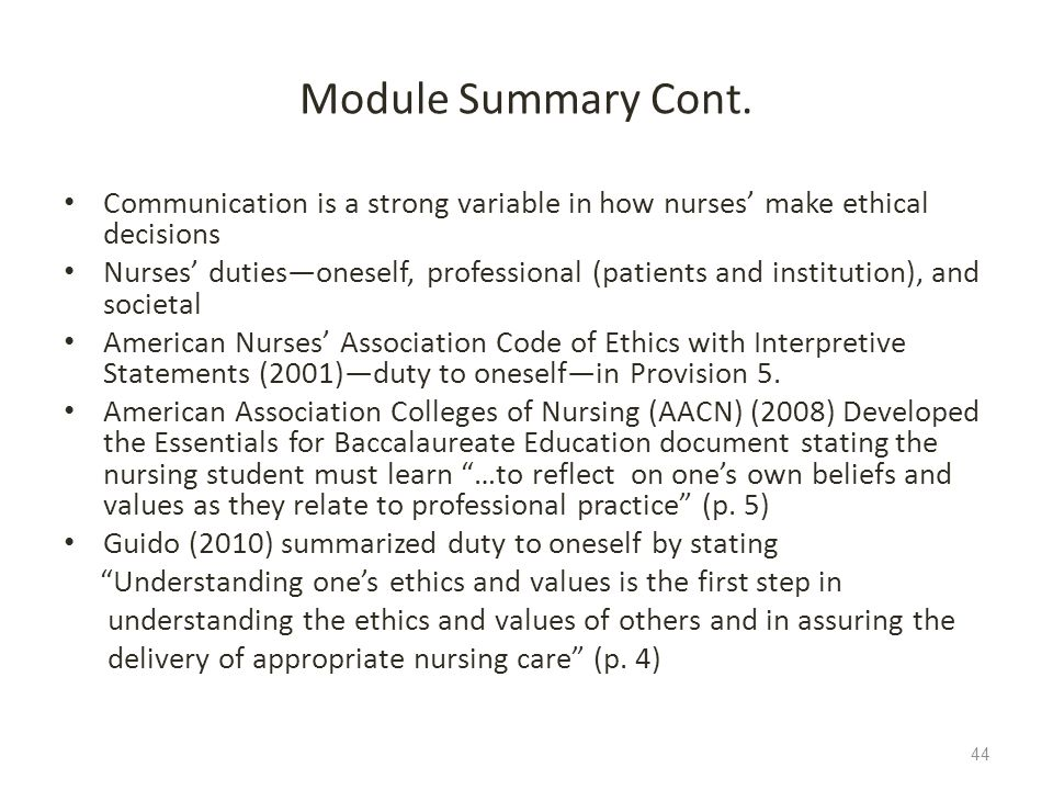 Module Summary Cont. Communication is a strong variable in how nurses' make ethical decisions.