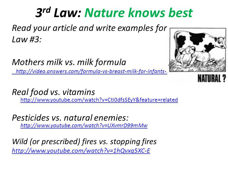 3rd Law: Nature knows best