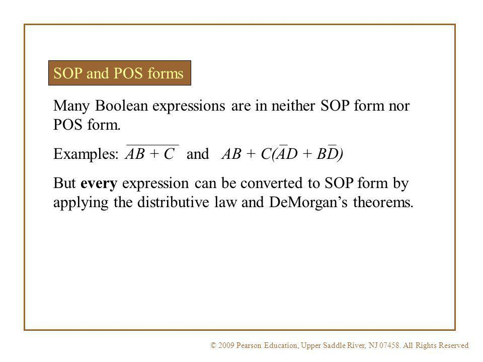Many Boolean expressions are in neither SOP form nor POS form.