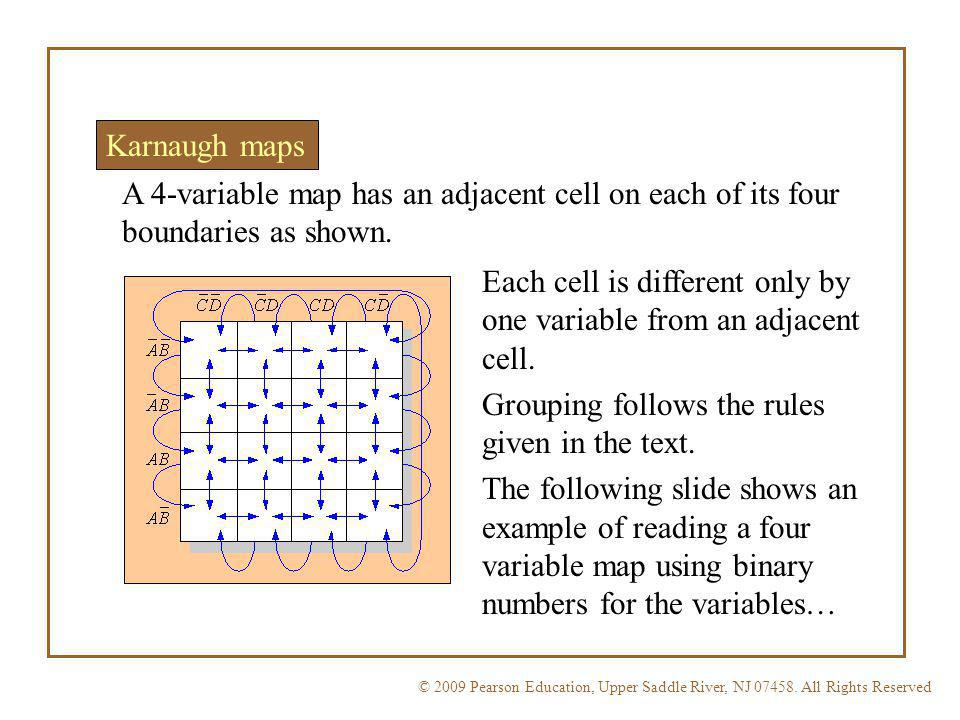 Karnaugh maps A 4-variable map has an adjacent cell on each of its four boundaries as shown.