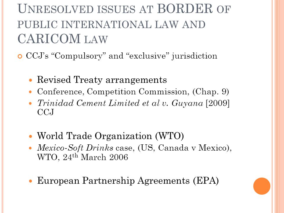 Unresolved issues at BORDER of public international law and CARICOM law