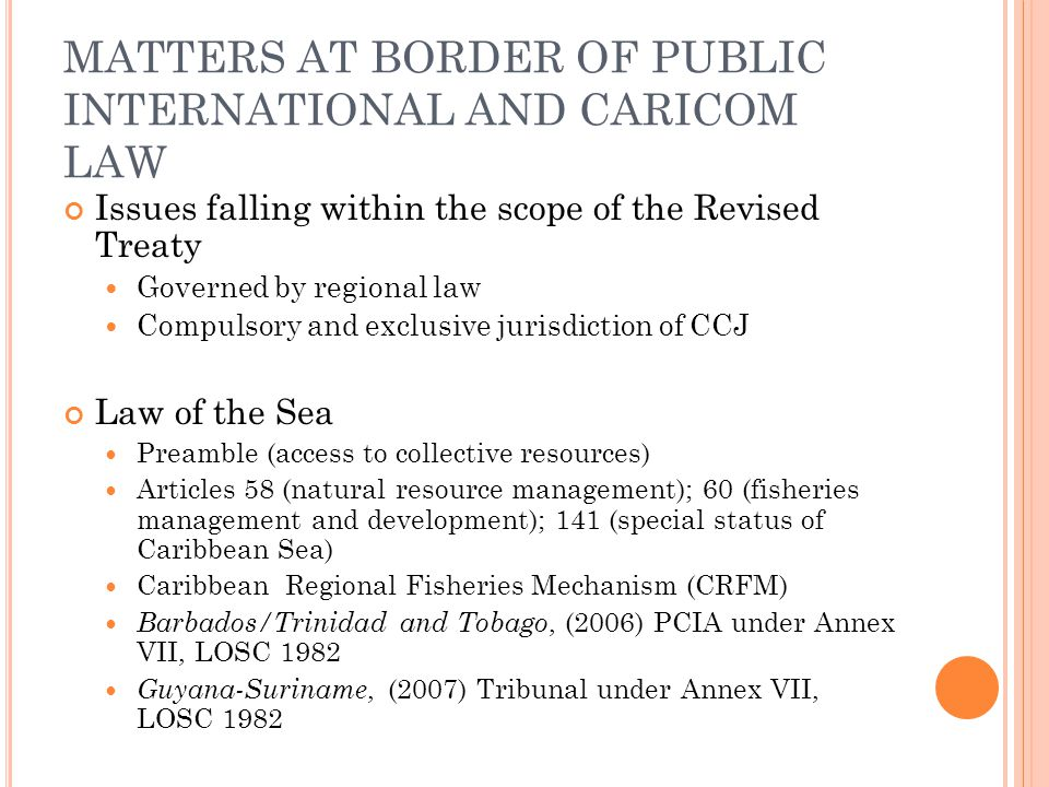 MATTERS AT BORDER OF PUBLIC INTERNATIONAL AND CARICOM LAW