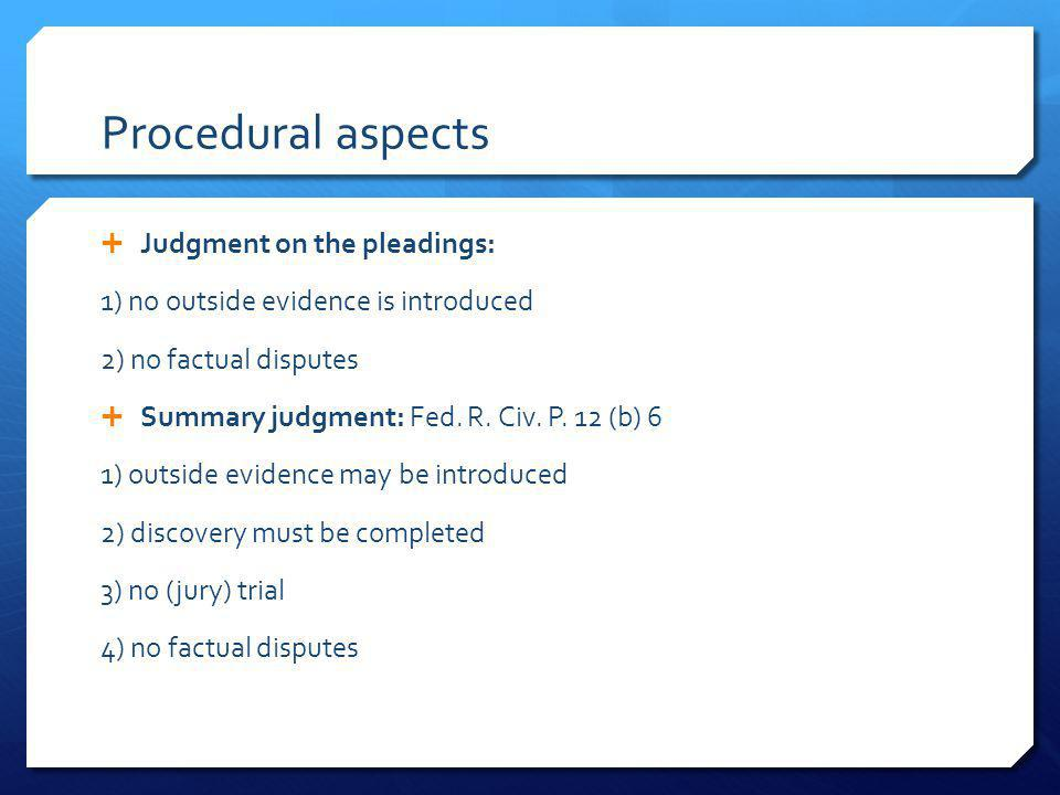 Procedural aspects Judgment on the pleadings: