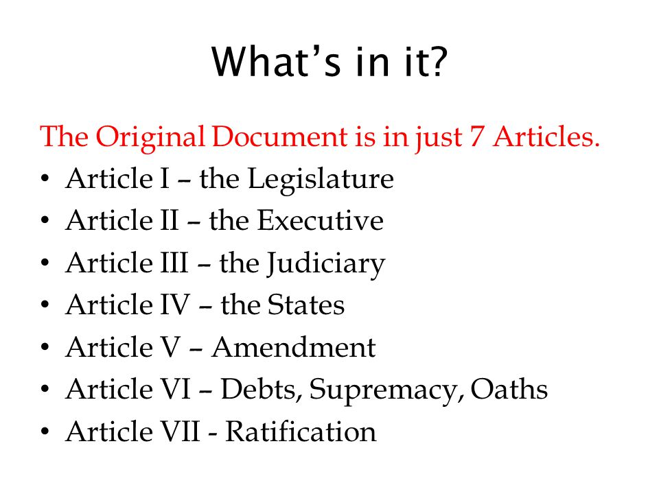 What's in it The Original Document is in just 7 Articles.