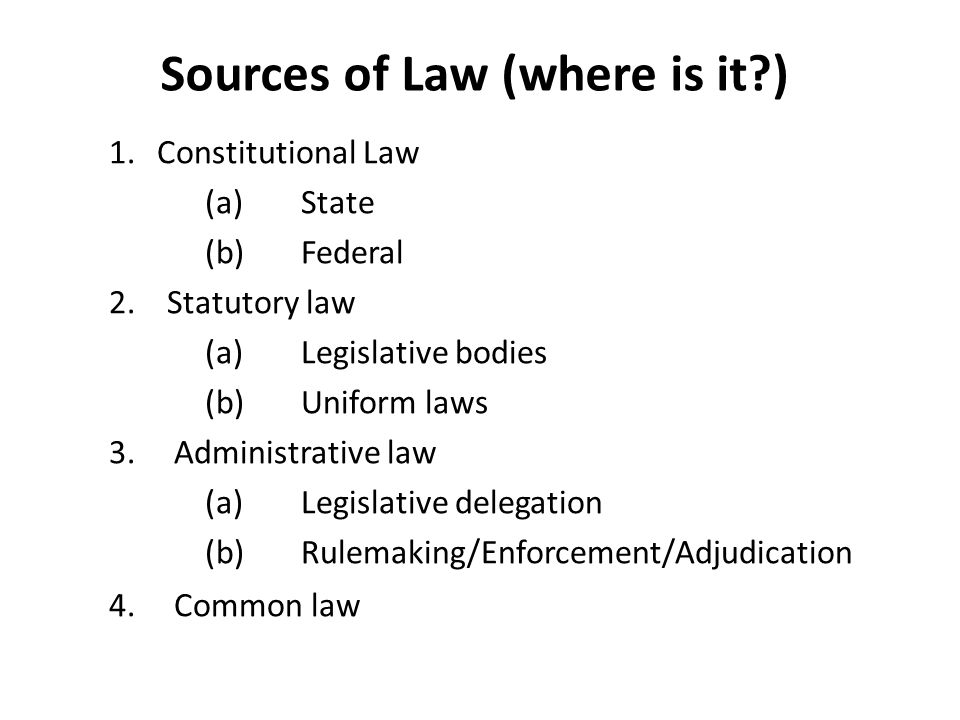 Sources of Law (where is it )