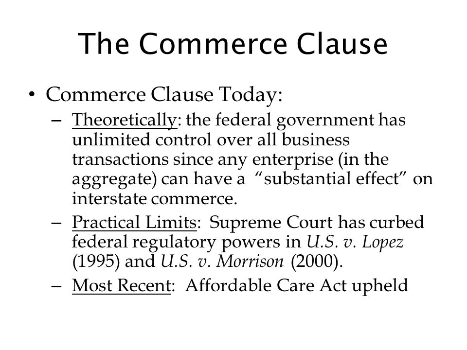 The Commerce Clause Commerce Clause Today: