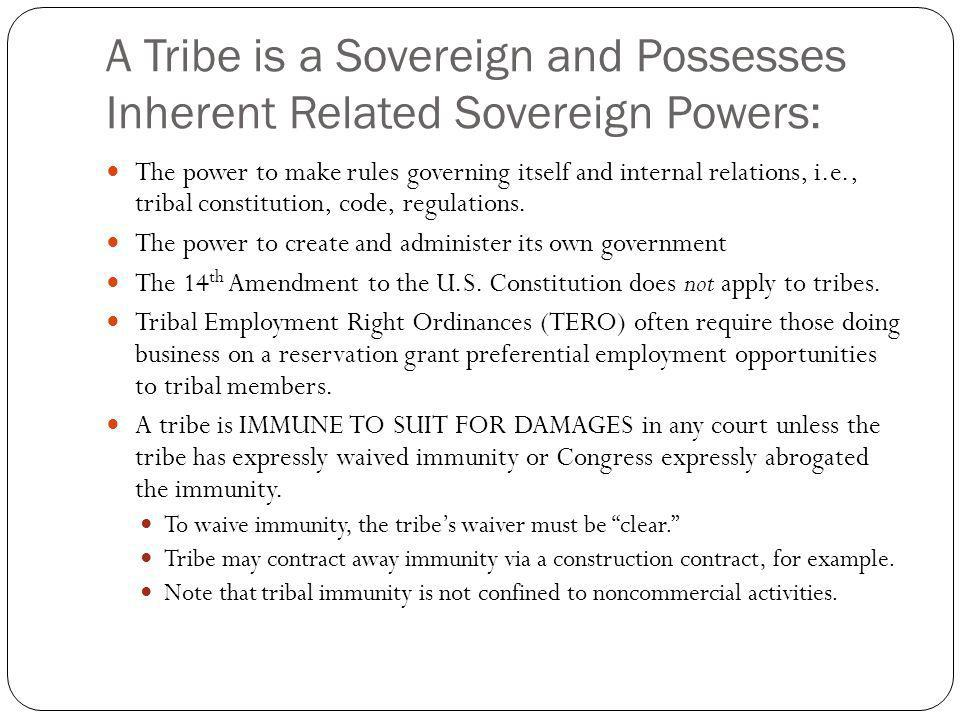 A Tribe is a Sovereign and Possesses Inherent Related Sovereign Powers: