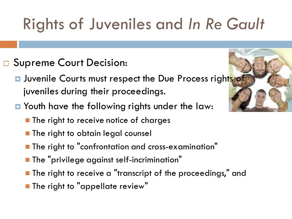what rights do juveniles have when taken into custody
