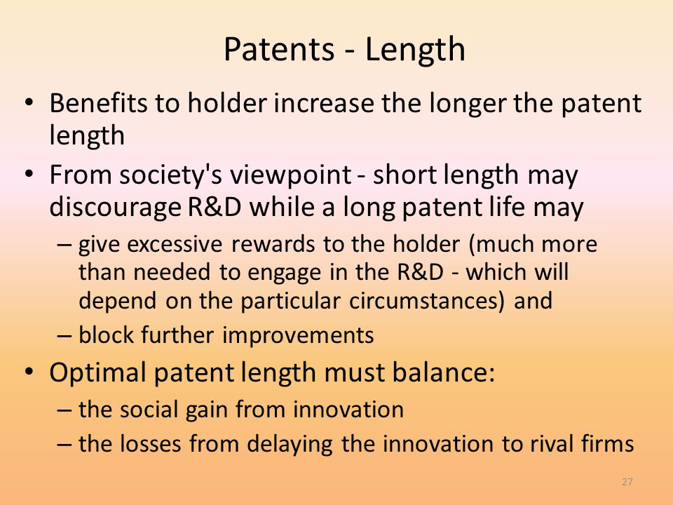 4/1/2017 Patents - Length. Benefits to holder increase the longer the patent length.