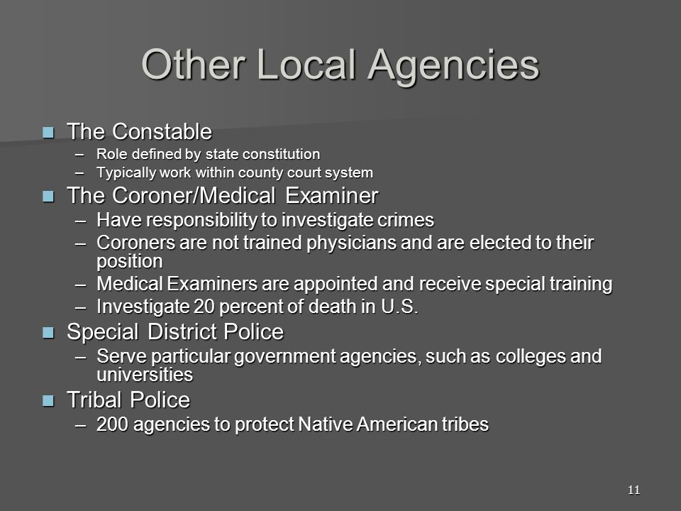 Other Local Agencies The Constable The Coroner/Medical Examiner