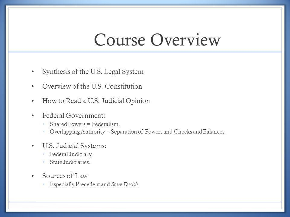 Course Overview Synthesis of the U.S. Legal System