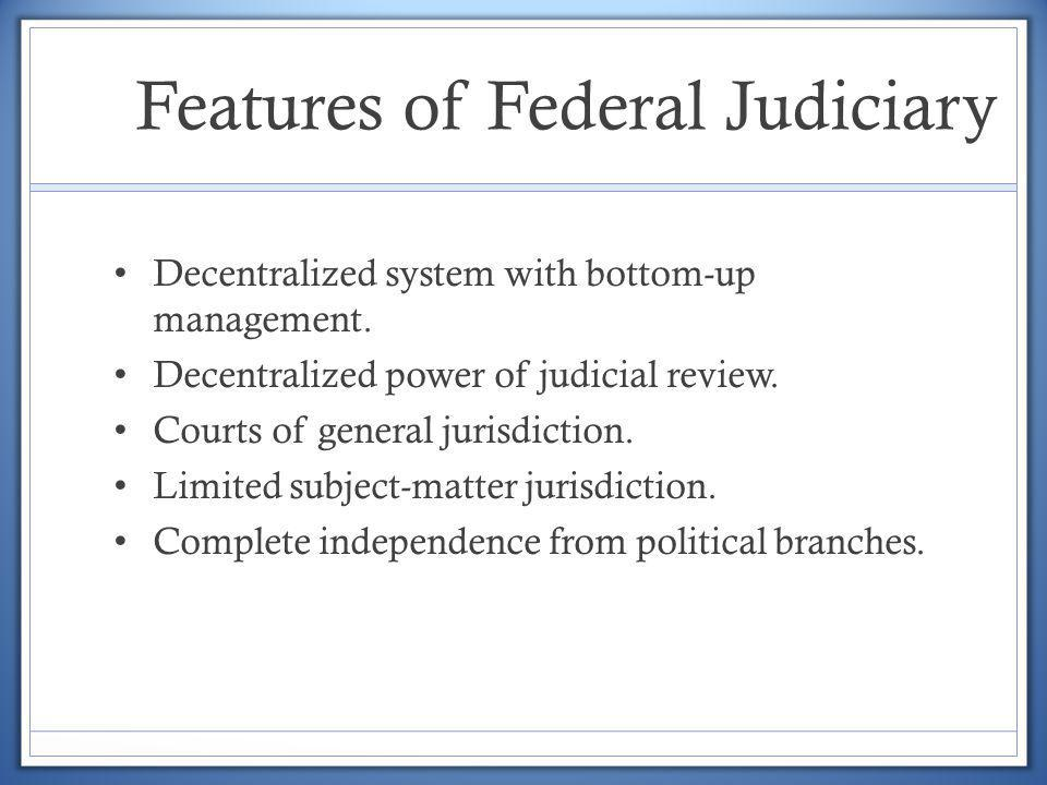 Features of Federal Judiciary