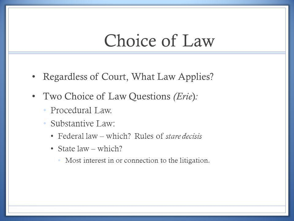 Choice of Law Regardless of Court, What Law Applies