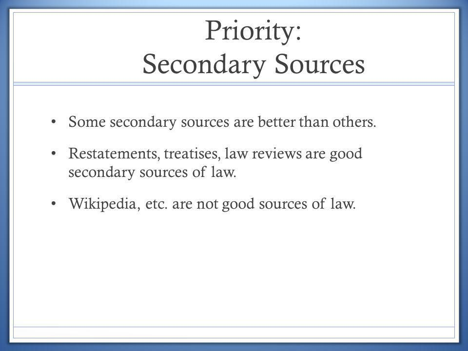 Priority: Secondary Sources