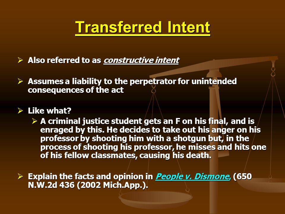 Transferred Intent Also referred to as constructive intent