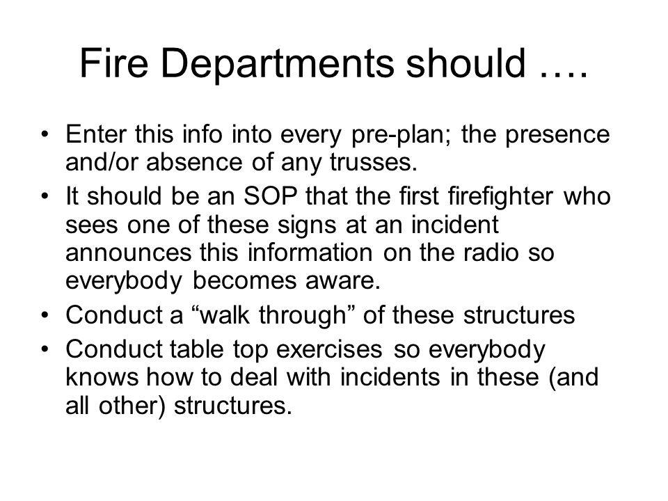 Fire Departments should ….