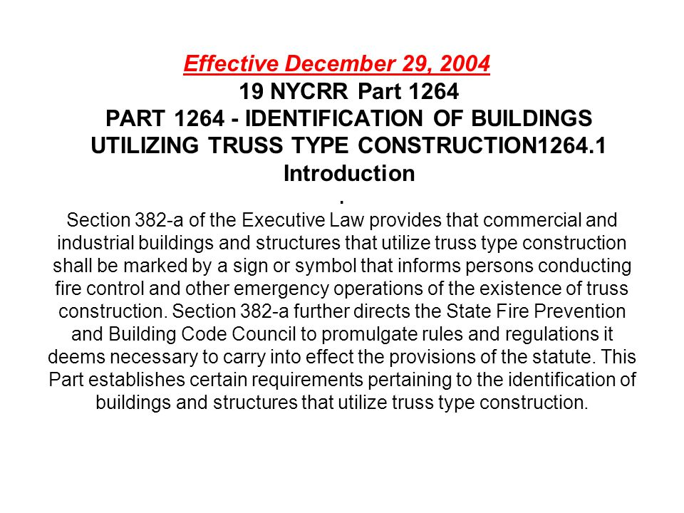 Effective December 29, 2004 19 NYCRR Part 1264 PART 1264 - IDENTIFICATION OF BUILDINGS UTILIZING TRUSS TYPE CONSTRUCTION1264.1 Introduction
