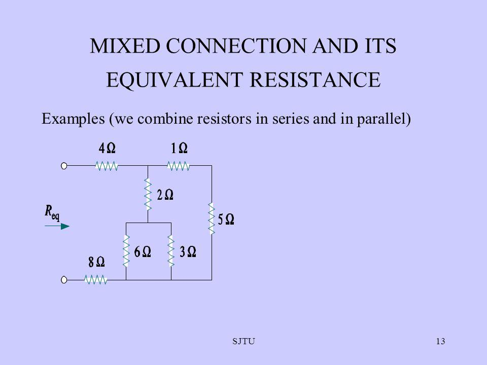 MIXED CONNECTION AND ITS EQUIVALENT RESISTANCE