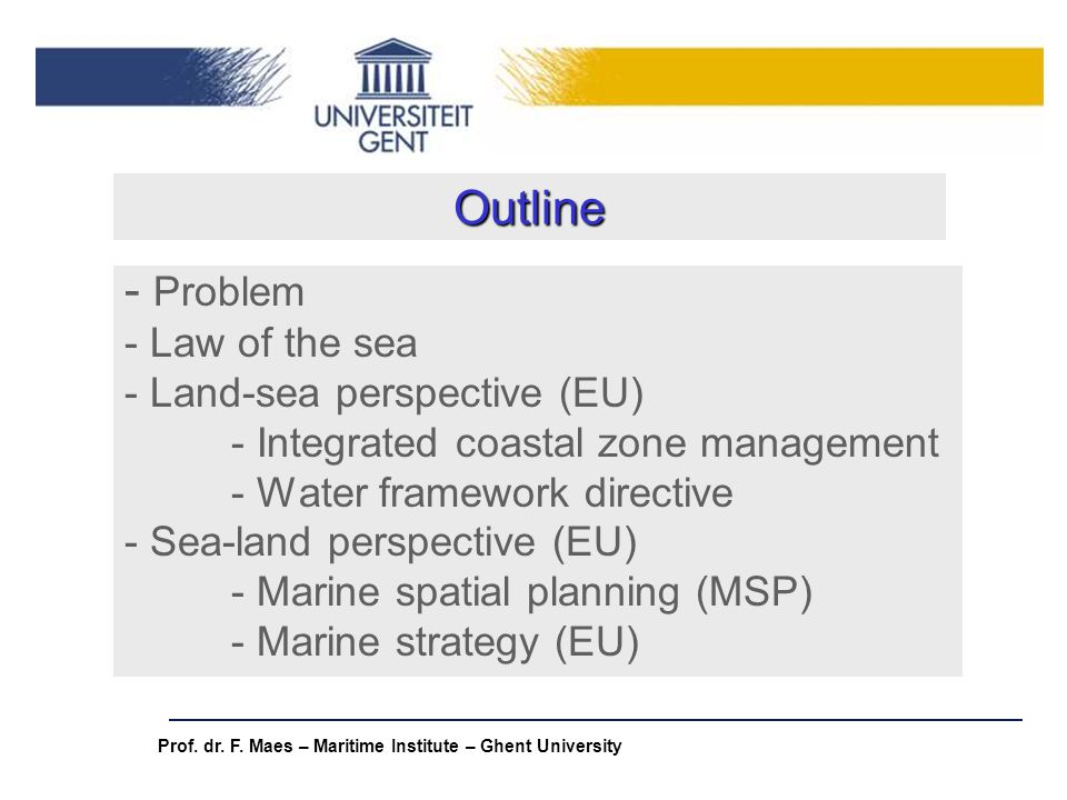 Outline Problem Law of the sea Land-sea perspective (EU)