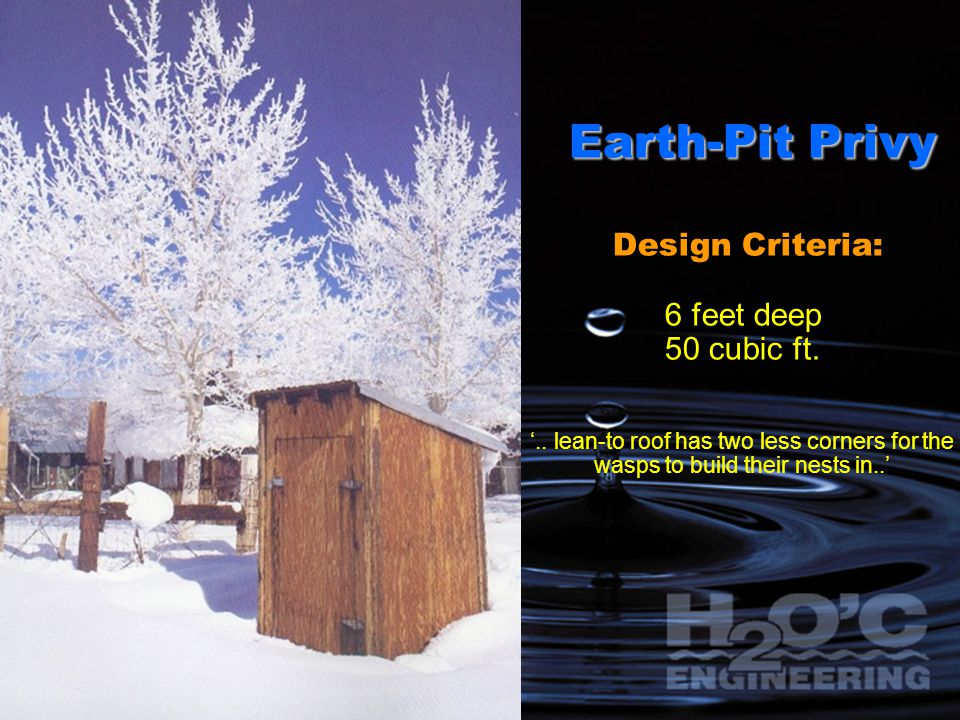 Earth-Pit Privy Design Criteria: 6 feet deep 50 cubic ft. '