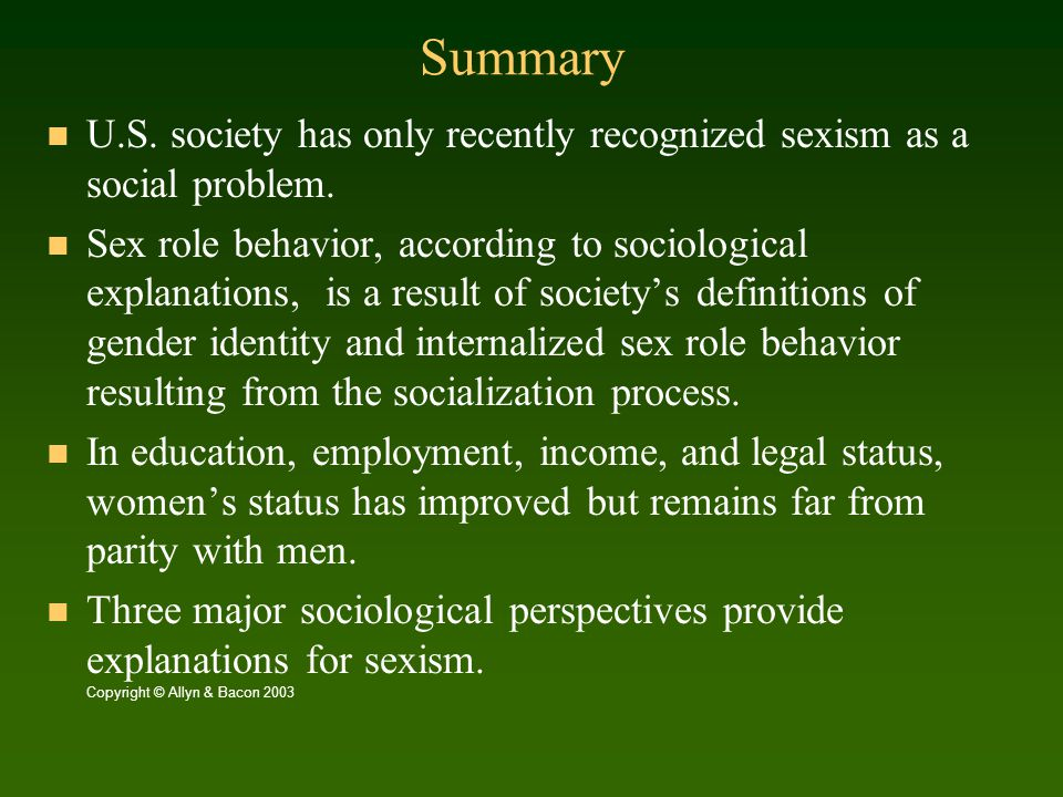 Summary U.S. society has only recently recognized sexism as a social problem.